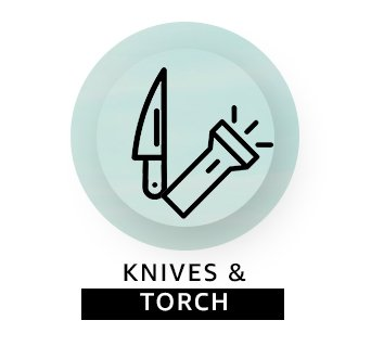 Knives & Torch