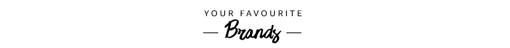 Your favourite brands