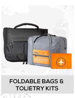 Foldable bags & Toiletry kits
