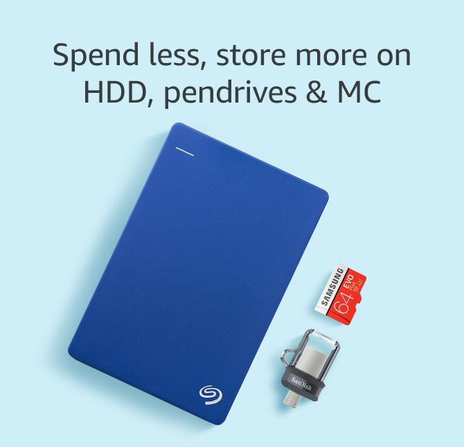 Spend less store more on HDD, pendrives and MC