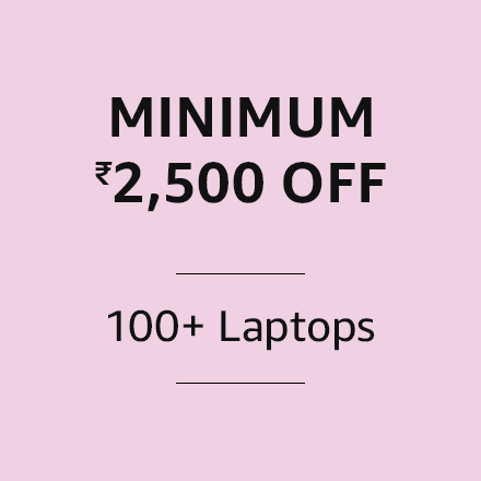 Minimum Rs.2500 off, 100+ laptops