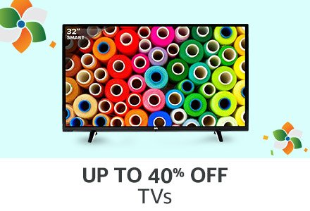 UP TO 40% OFF TVs