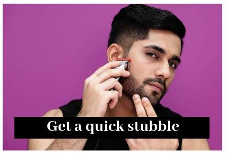 Get a quick stubble
