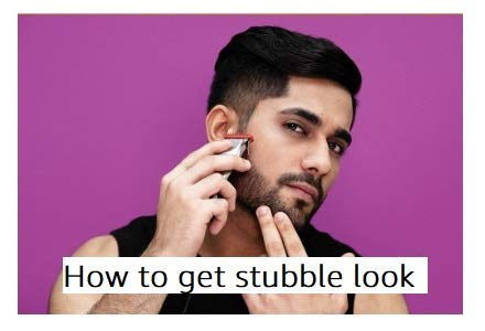 How to get the stubble look