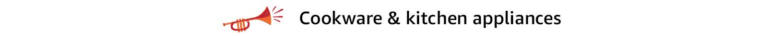 Cookware & kitchen appliances
