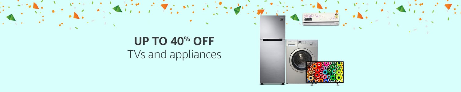 Up to 40% off TVs and appliances