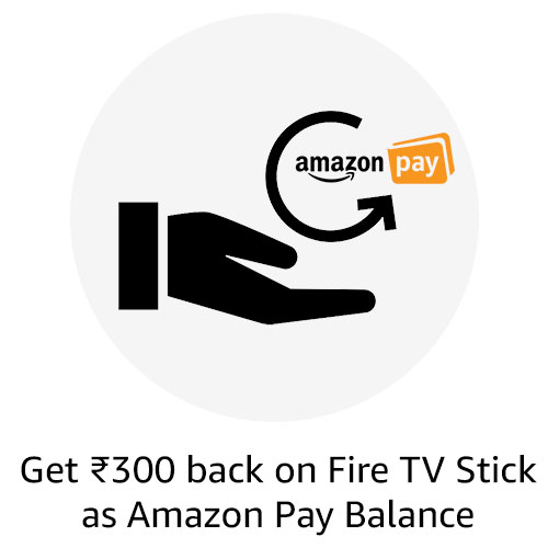 Get Rs. 300 back on Fire TV Stick as Amazon Pay Balance