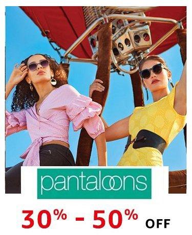 Pantaloons | 30% - 50% Off