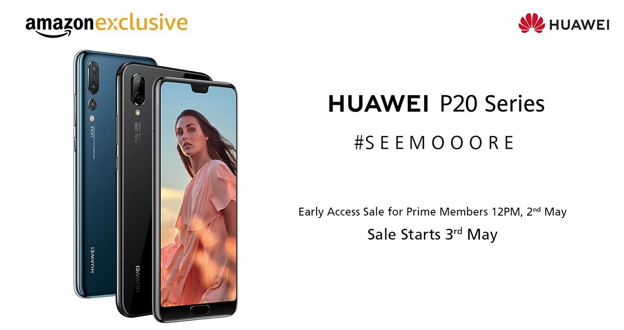 HUAWEI P20 Series #SEEMOOORE | Early Access Sale for Prime Members 12PM, 2nd May - Sale Starts 3rd May