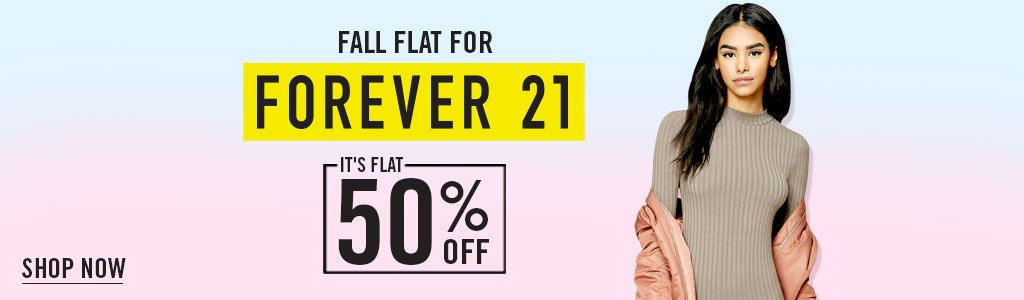 Forever 21: Flat 50% off