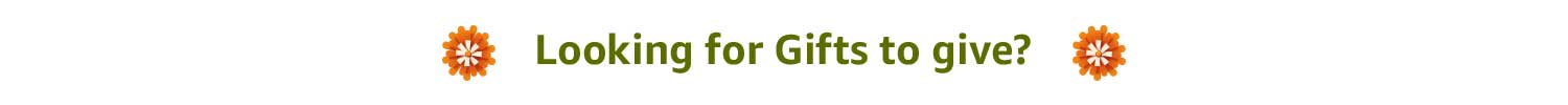 Looking for Gifts to give?