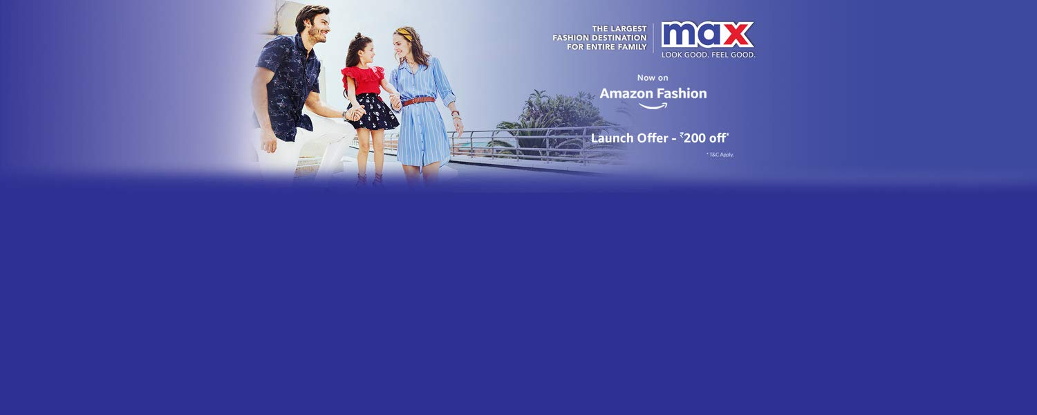 MAX FASHION LAUNCH OFFER | Rs.200 Off on Min. Purchase of Rs.1299
