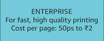 Enterprise For fast, high quality printing Cost: 50paise to ₹2