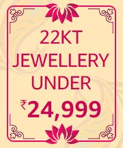 22Kt (916) Jewellery Under 24,999/-