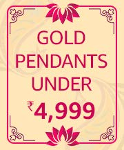 Gold Pendants Under   4,999/-