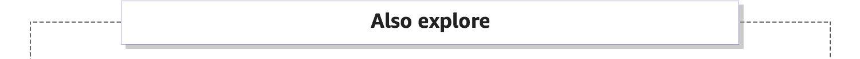 Also Explore