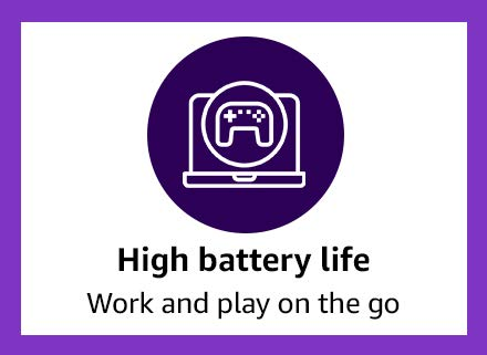 High battery life