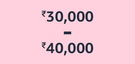 ₹30,000 - ₹40,000