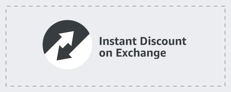 Instant Discount on Exchange
