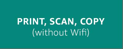 Print, Scan, Copy (without WiFi)