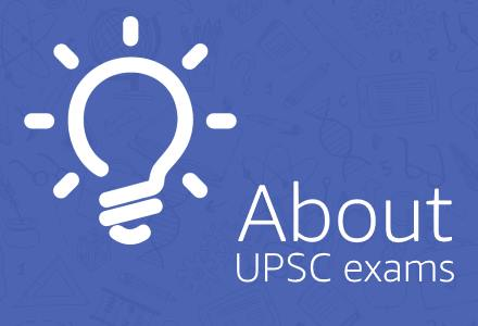 About UPSC exams