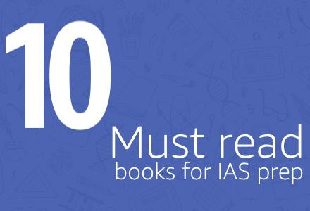 Top 10 Must read books for IAS prep
