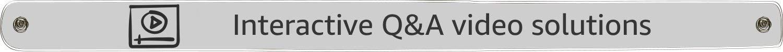 Interactive Q&A solutions