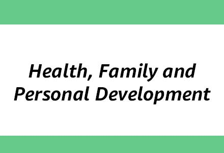 Health, Family and Personal Development