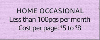 Home Occasional Less than 100pgs per month Cost: ₹5 to 8
