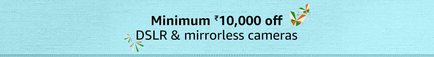 Min 10000 off DSLR and Mirrorless Cameras
