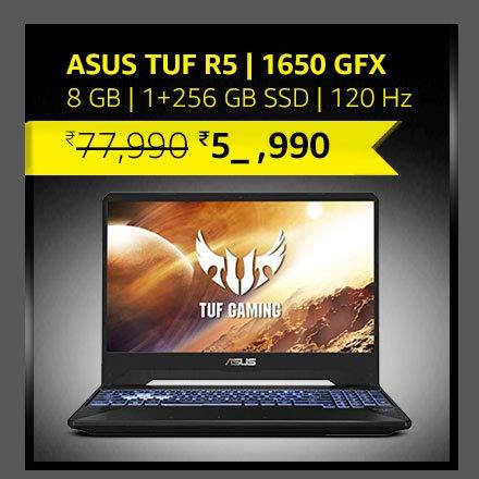 ASUS TUF R5|1650 Gfx|8 GB|1+256 GB SSD|120 Hz