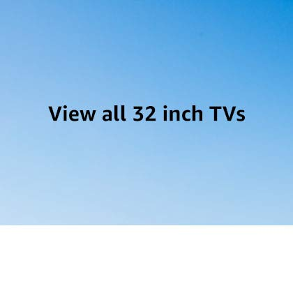 View all 32 inch TVs