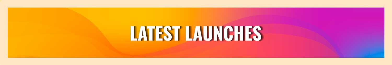 Latest launch