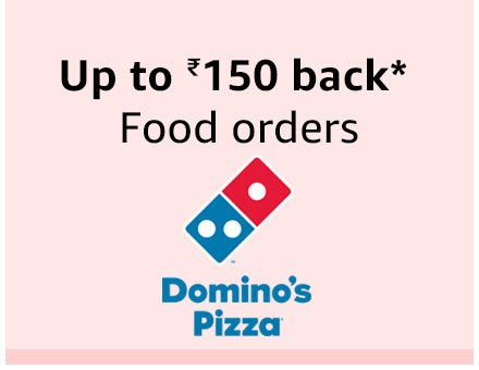 Up to Rs. 150 back on Food fromDominoes