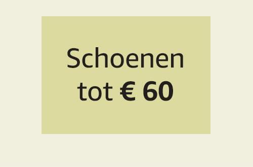 Schoenen tot € 60