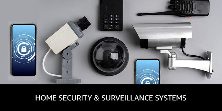 Home security & surveillance systems