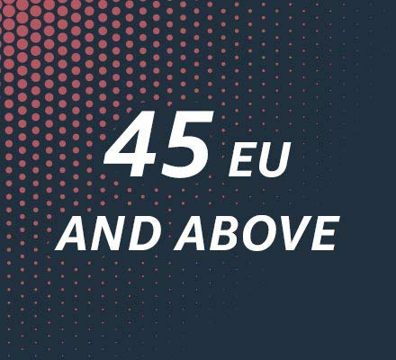 45 EU and above