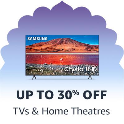 TVs & Home Theatres'
