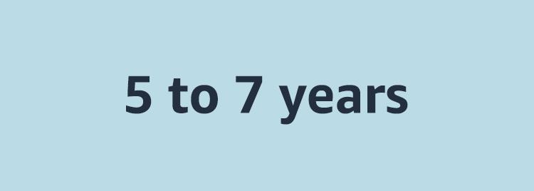 5 - 7 years