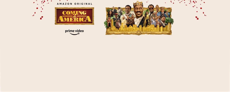 Amazon Original. Coming 2 America. Prime Video.