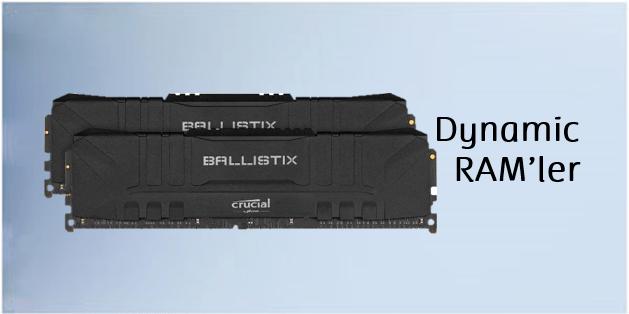 Dynamic RAM'ler
