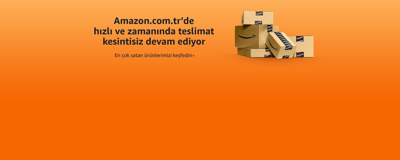 Amazon.com.tr'de hızlı ve zamanında teslimat kesintisiz devam ediyor