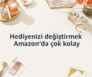 hediyenizi değiştirmek Amazon'da çok kolay