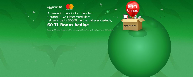 Amazon Prime'a ilk kez üye olan Garanti BBVA Mastercard'lılara özel 60 TL Bonus hediye