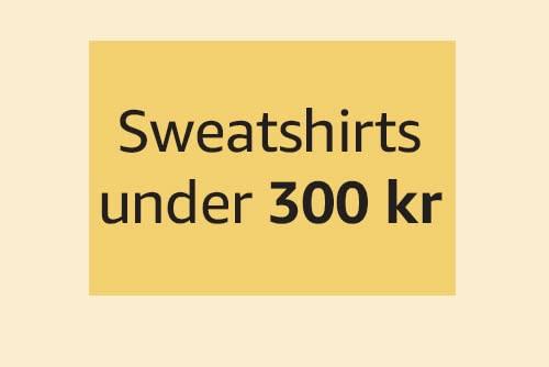 Sweatshirts under 300 kr