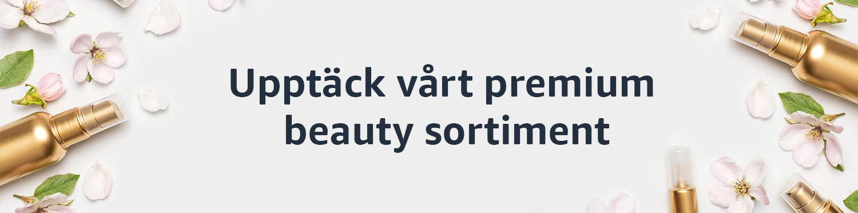 Upptäck vårt premium beauty sortiment