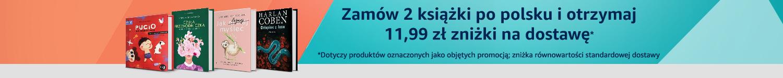 Zamów 2 książki po polsku i otrzymaj 11,99 zł zniżki na dostawę