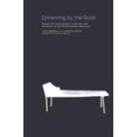 Dreaming by the Book: A History of Freud's the Interpretation of Dreams and the Psychoanalytic Movement