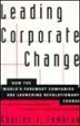 Leading Corporate Change: How the World's Foremost Companies are Launching Revolutionary Change