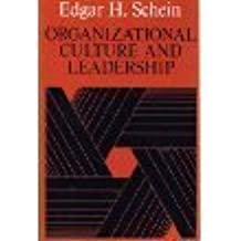 Organizational Culture and Leadership: A Dynamic View by Edgar H. Schein (1991-02-01)